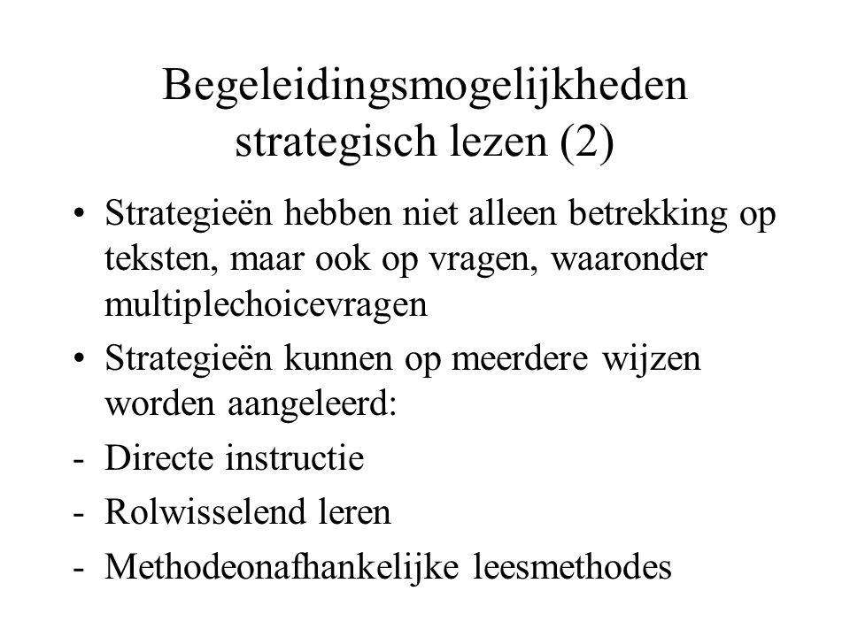 Begeleidingsmogelijkheden strategisch lezen (2) •Strategieën hebben niet alleen betrekking op teksten, maar ook op vragen, waaronder multiplechoicevragen •Strategieën kunnen op meerdere wijzen worden aangeleerd: -Directe instructie -Rolwisselend leren -Methodeonafhankelijke leesmethodes