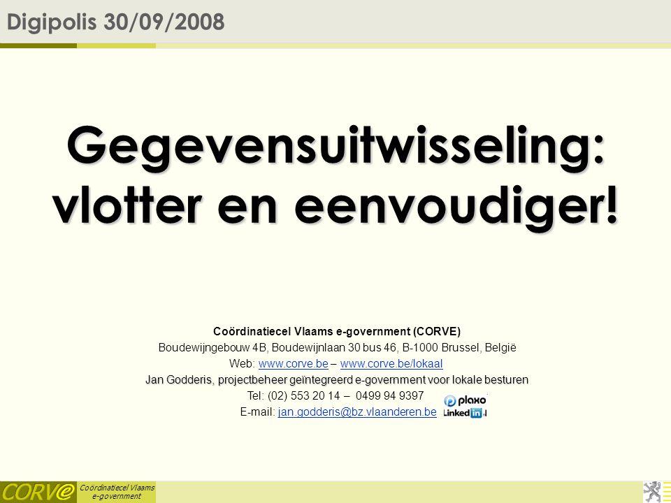 Coördinatiecel Vlaams e-government Gegevensuitwisseling: vlotter en eenvoudiger.