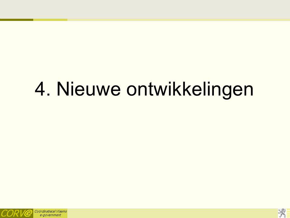 Coördinatiecel Vlaams e-government 4. Nieuwe ontwikkelingen