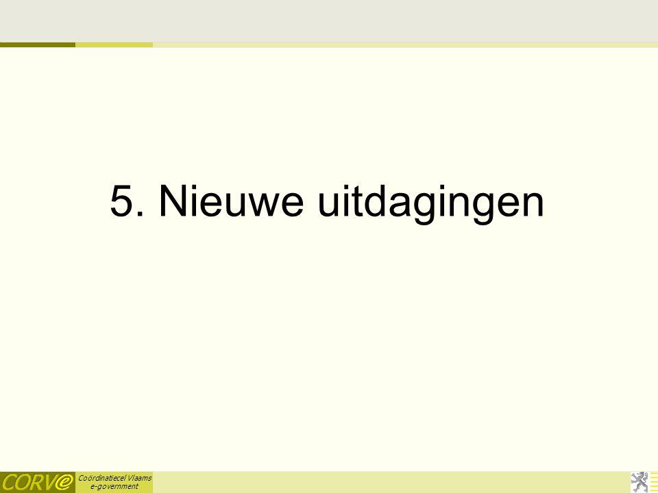 Coördinatiecel Vlaams e-government 5. Nieuwe uitdagingen