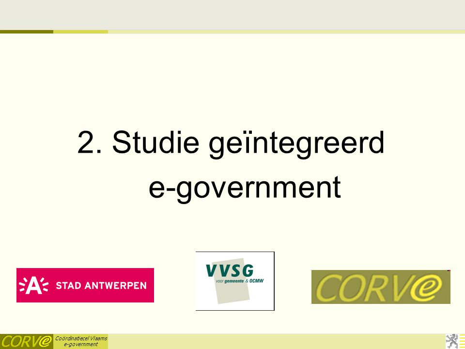 Coördinatiecel Vlaams e-government 2. Studie geïntegreerd e-government