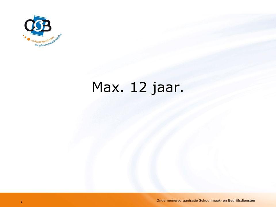 Max. 12 jaar. 2