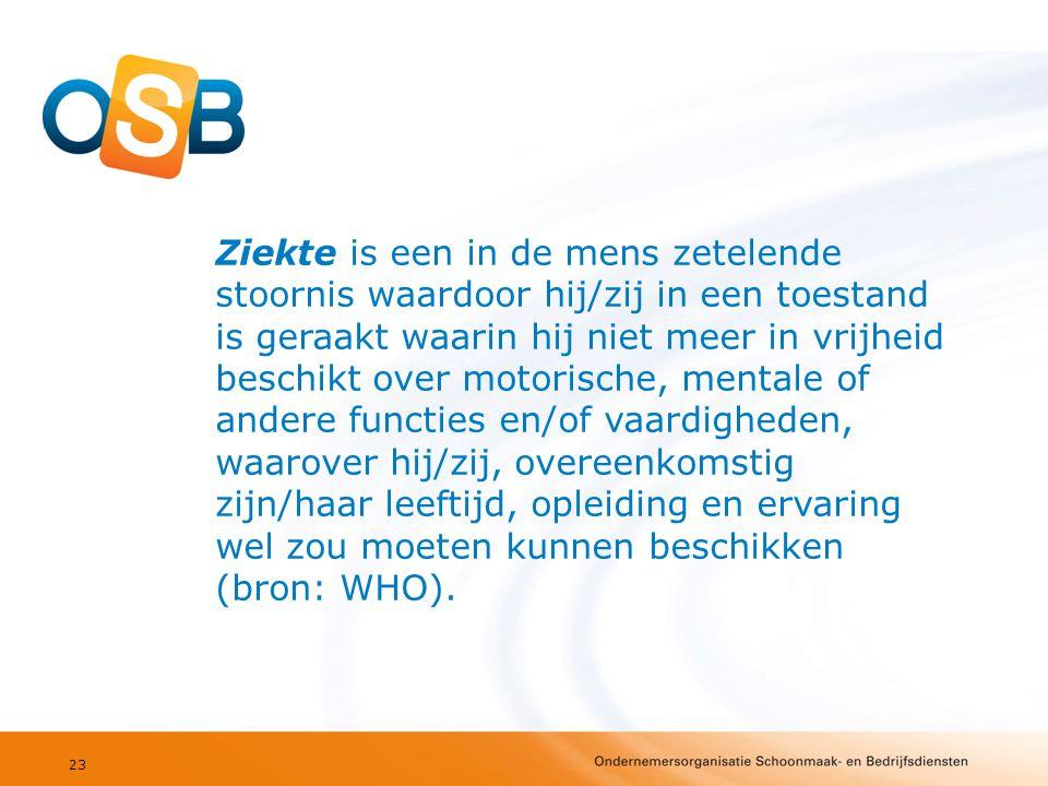 23 Ziekte is een in de mens zetelende stoornis waardoor hij/zij in een toestand is geraakt waarin hij niet meer in vrijheid beschikt over motorische,
