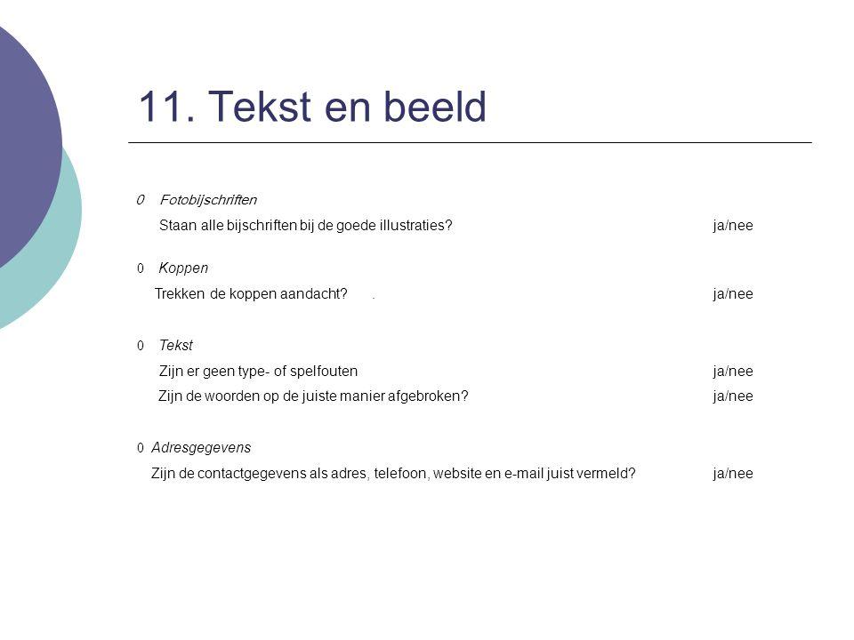 11. Tekst en beeld 0 Fotobijschriften Staan alle bijschriften bij de goede illustraties?ja/nee 0 Koppen Trekken de koppen aandacht?.ja/nee 0 Tekst Zij