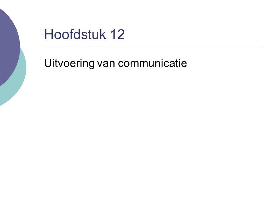 Hoofdstuk 12 Uitvoering van communicatie