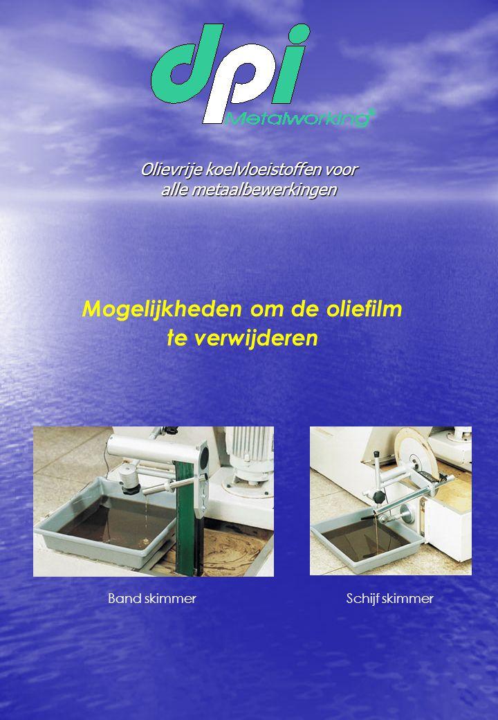 Olievrije koelvloeistoffen voor alle metaalbewerkingen Mogelijkheden om de oliefilm te verwijderen Band skimmerSchijf skimmer