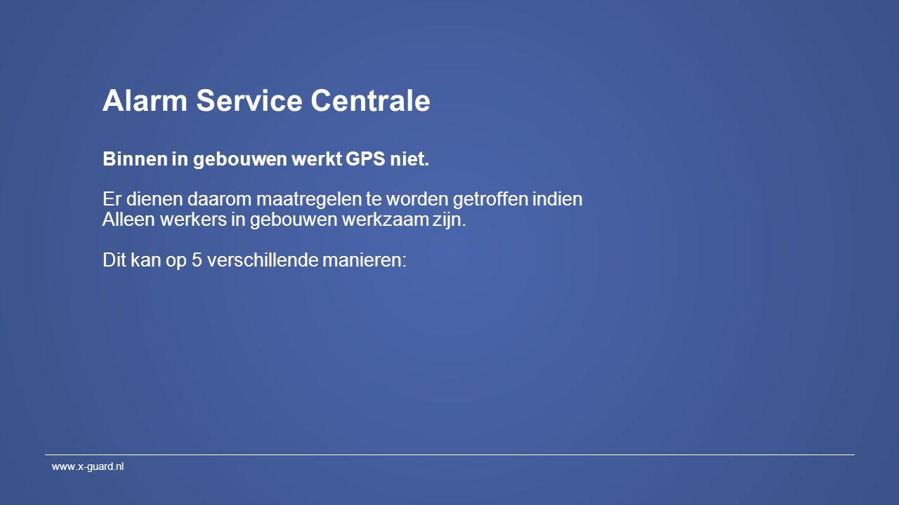 Alarm Service Centrale Binnen in gebouwen werkt GPS niet. Er dienen daarom maatregelen te worden getroffen indien Alleen werkers in gebouwen werkzaam