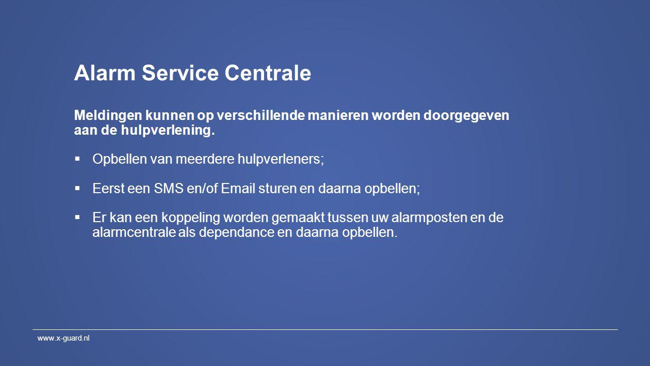 Alarm Service Centrale Meldingen kunnen op verschillende manieren worden doorgegeven aan de hulpverlening.  Opbellen van meerdere hulpverleners;  Ee
