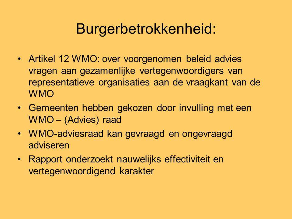 Burgerbetrokkenheid: •Artikel 12 WMO: over voorgenomen beleid advies vragen aan gezamenlijke vertegenwoordigers van representatieve organisaties aan d