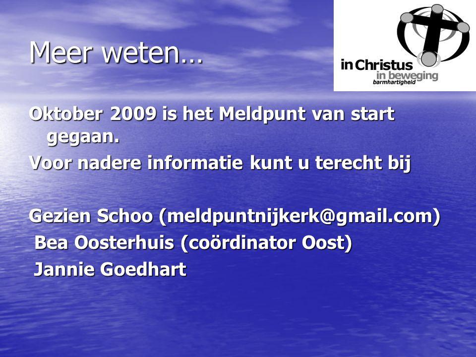Meer weten… Oktober 2009 is het Meldpunt van start gegaan.