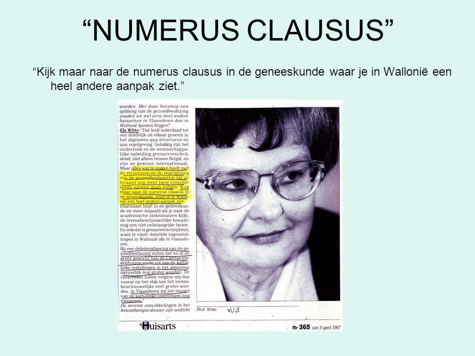 """""""NUMERUS CLAUSUS"""" """"Kijk maar naar de numerus clausus in de geneeskunde waar je in Wallonië een heel andere aanpak ziet."""""""