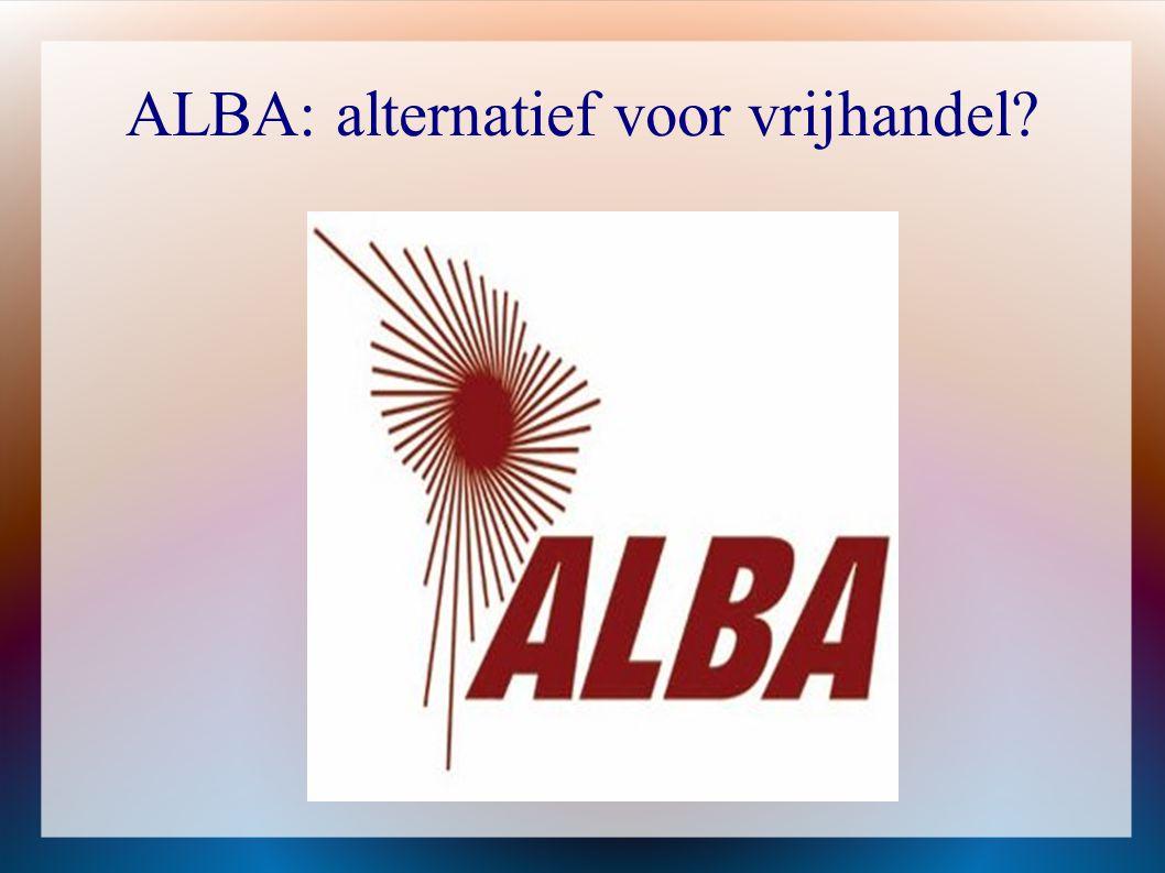 ALBA: alternatief voor vrijhandel.Waarom ALBA.