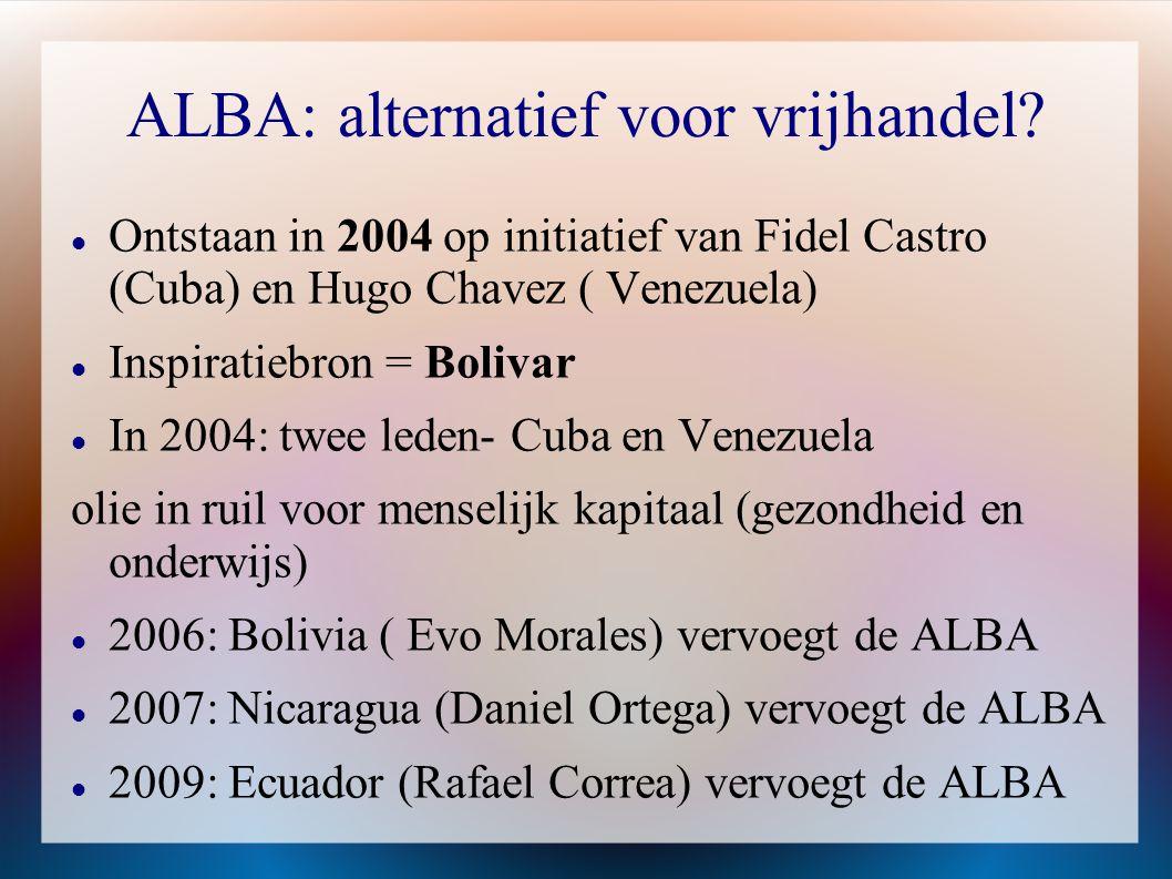  Ontstaan in 2004 op initiatief van Fidel Castro (Cuba) en Hugo Chavez ( Venezuela)  Inspiratiebron = Bolivar  In 2004: twee leden- Cuba en Venezue
