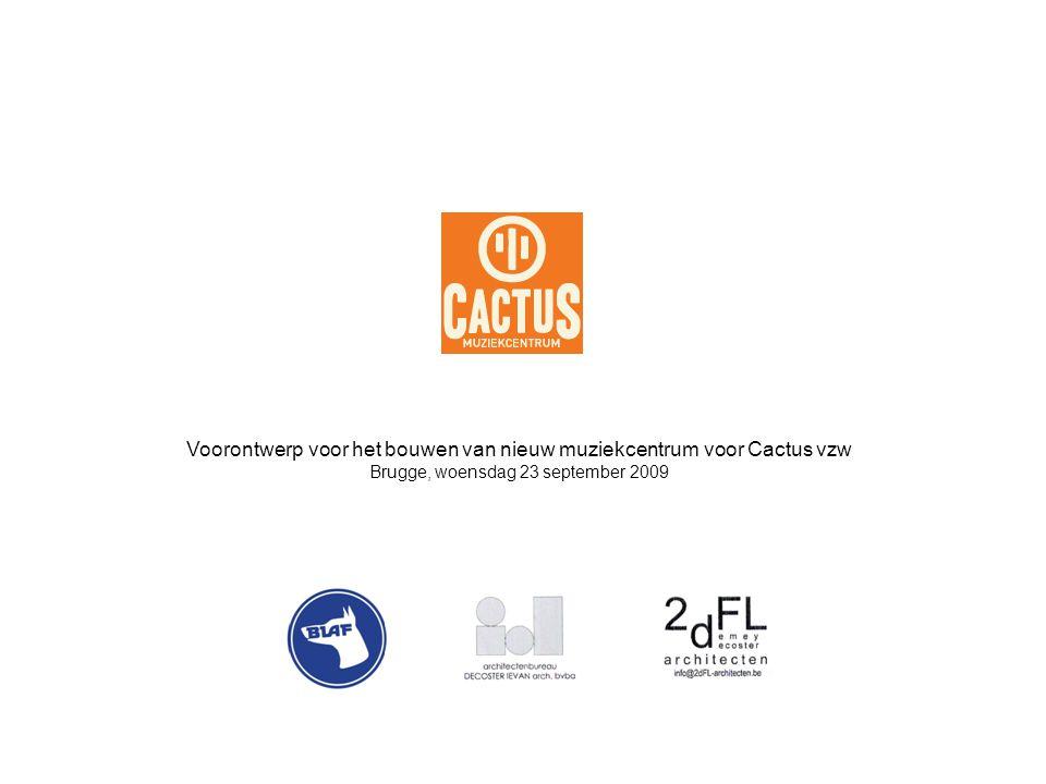 Voorontwerp voor het bouwen van nieuw muziekcentrum voor Cactus vzw Brugge, woensdag 23 september 2009