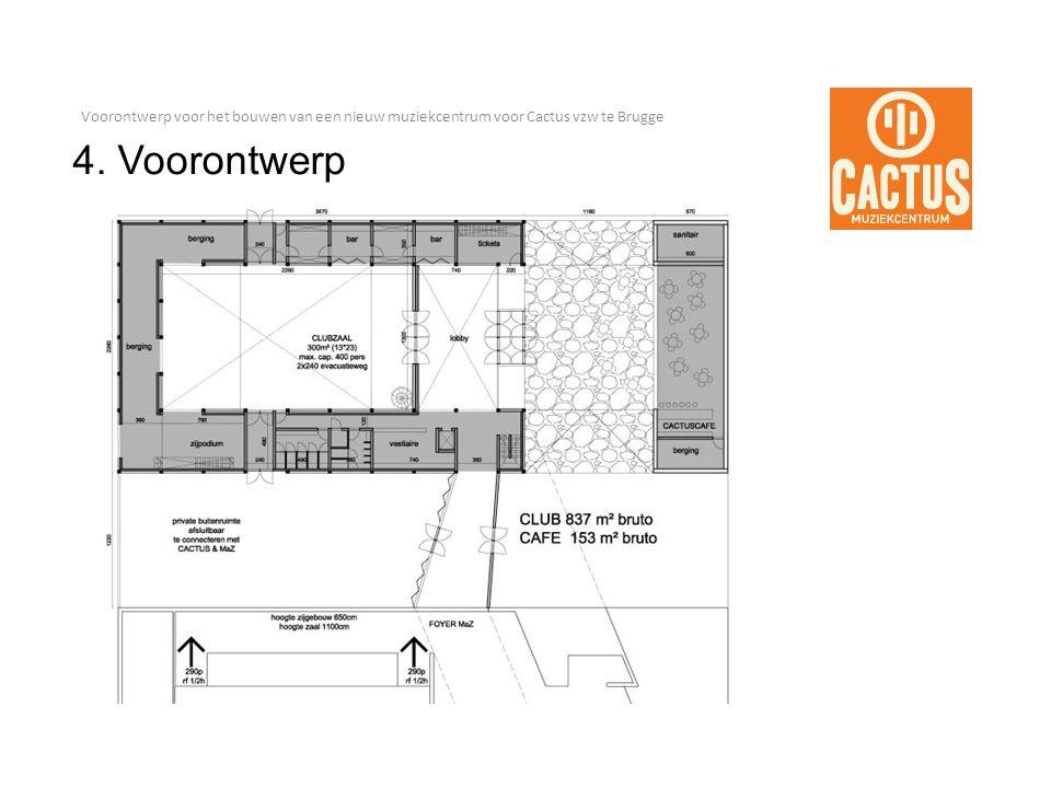 Voorontwerp voor het bouwen van een nieuw muziekcentrum voor Cactus vzw te Brugge 4. Voorontwerp