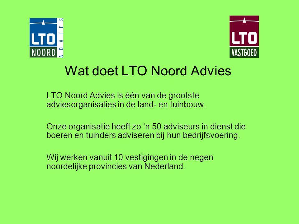 Wat doet LTO Noord Advies LTO Noord Advies is één van de grootste adviesorganisaties in de land- en tuinbouw. Onze organisatie heeft zo 'n 50 adviseur