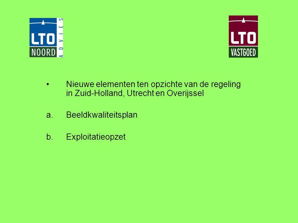 •Nieuwe elementen ten opzichte van de regeling in Zuid-Holland, Utrecht en Overijssel a.Beeldkwaliteitsplan b.Exploitatieopzet