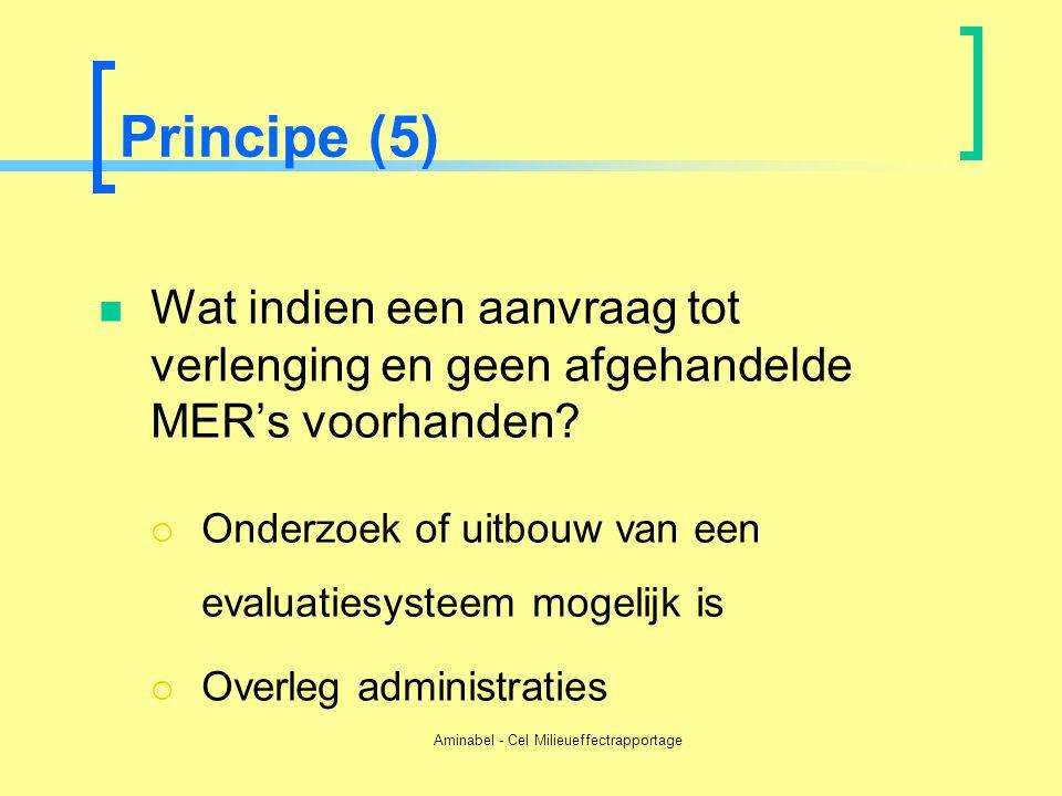 Aminabel - Cel Milieueffectrapportage Principe (5)  Wat indien een aanvraag tot verlenging en geen afgehandelde MER's voorhanden?  Onderzoek of uitb