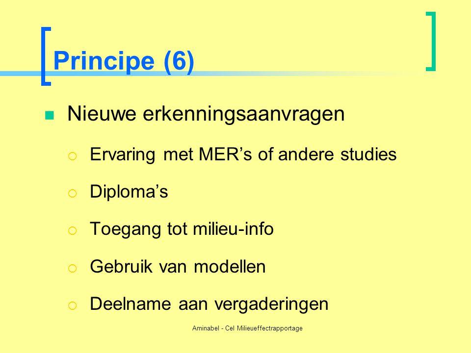 Aminabel - Cel Milieueffectrapportage Principe (6)  Nieuwe erkenningsaanvragen  Ervaring met MER's of andere studies  Diploma's  Toegang tot milie