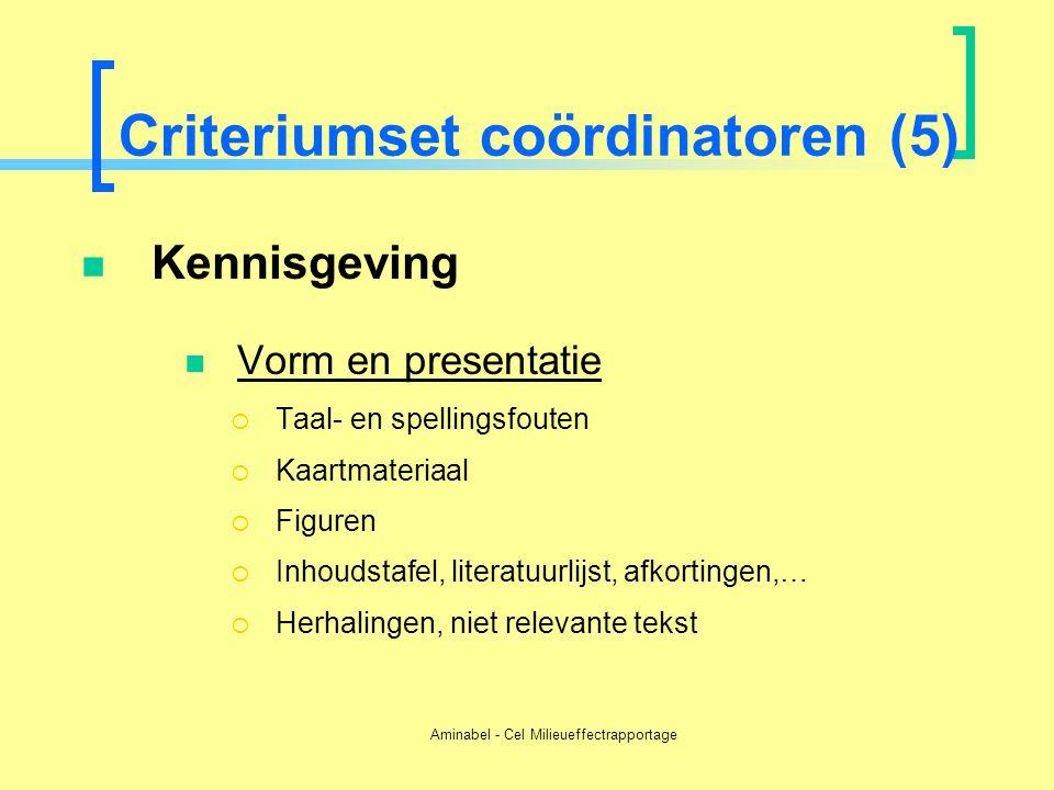 Aminabel - Cel Milieueffectrapportage Criteriumset coördinatoren (5)  Kennisgeving  Vorm en presentatie  Taal- en spellingsfouten  Kaartmateriaal