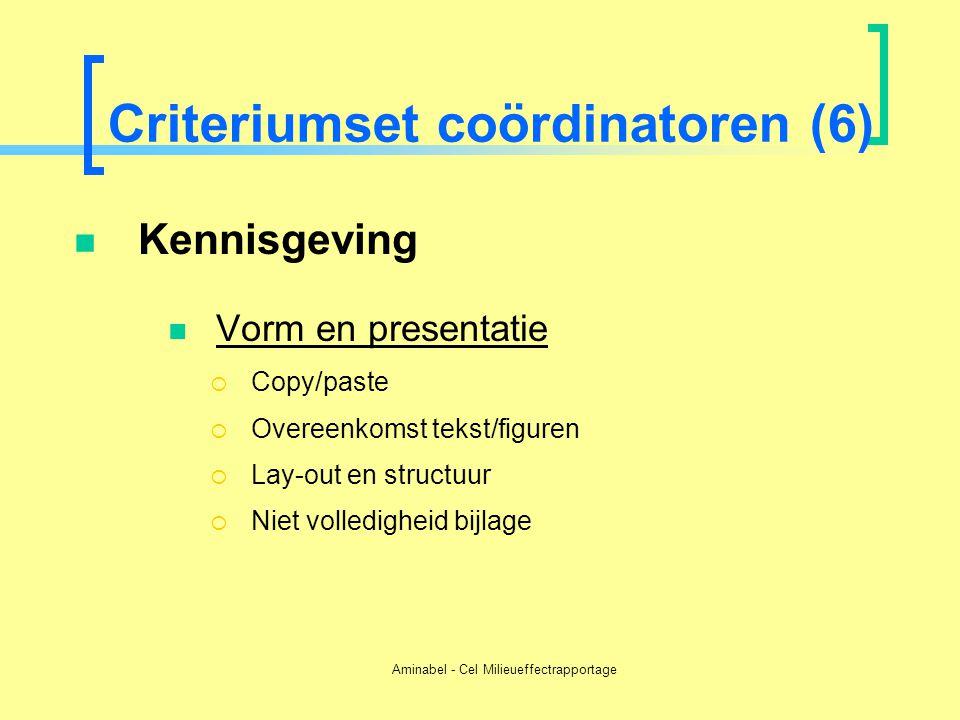 Aminabel - Cel Milieueffectrapportage Criteriumset coördinatoren (6)  Kennisgeving  Vorm en presentatie  Copy/paste  Overeenkomst tekst/figuren 