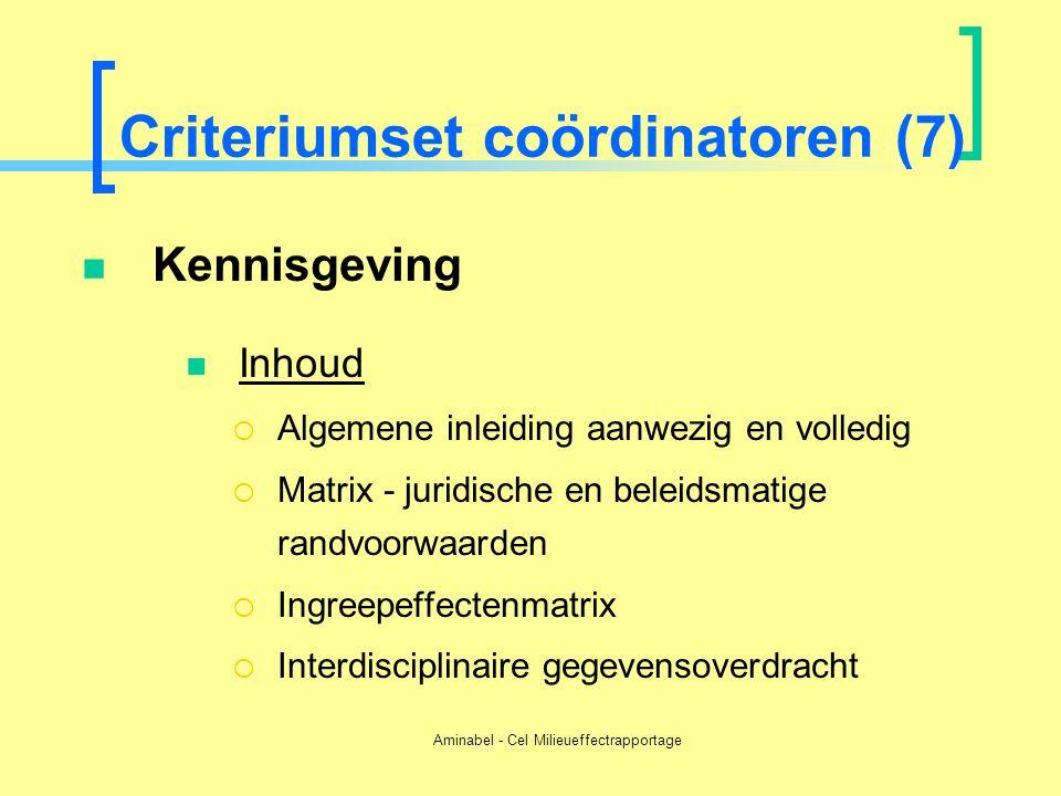 Aminabel - Cel Milieueffectrapportage Criteriumset coördinatoren (7)  Kennisgeving  Inhoud  Algemene inleiding aanwezig en volledig  Matrix - juri