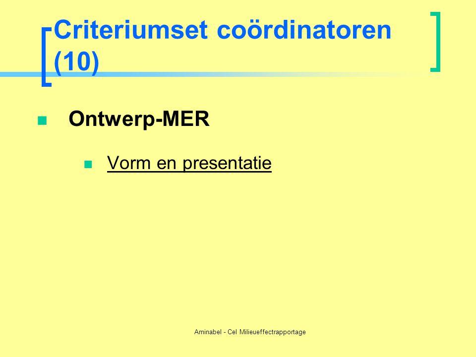 Aminabel - Cel Milieueffectrapportage Criteriumset coördinatoren (10)  Ontwerp-MER  Vorm en presentatie