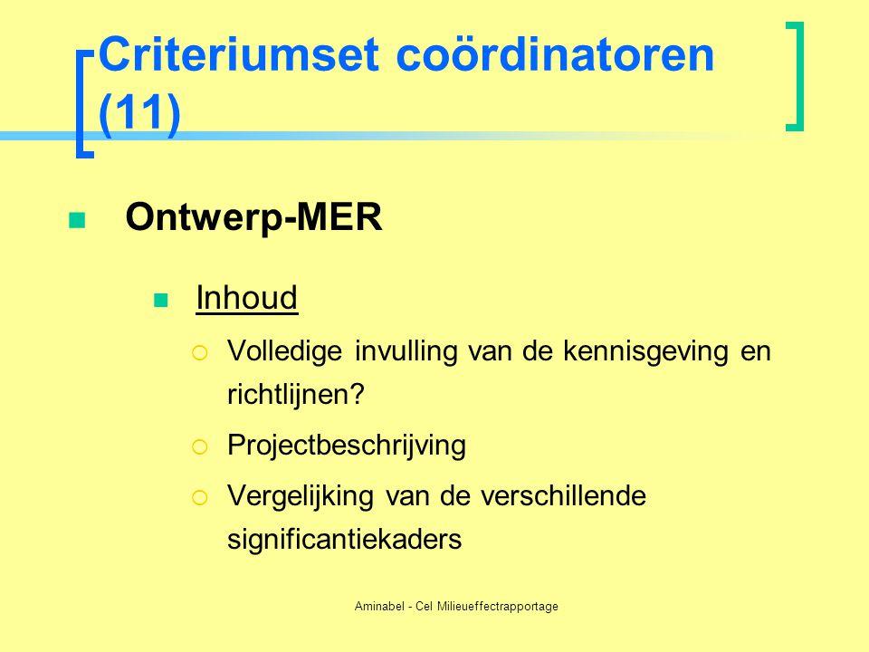 Aminabel - Cel Milieueffectrapportage Criteriumset coördinatoren (11)  Ontwerp-MER  Inhoud  Volledige invulling van de kennisgeving en richtlijnen?