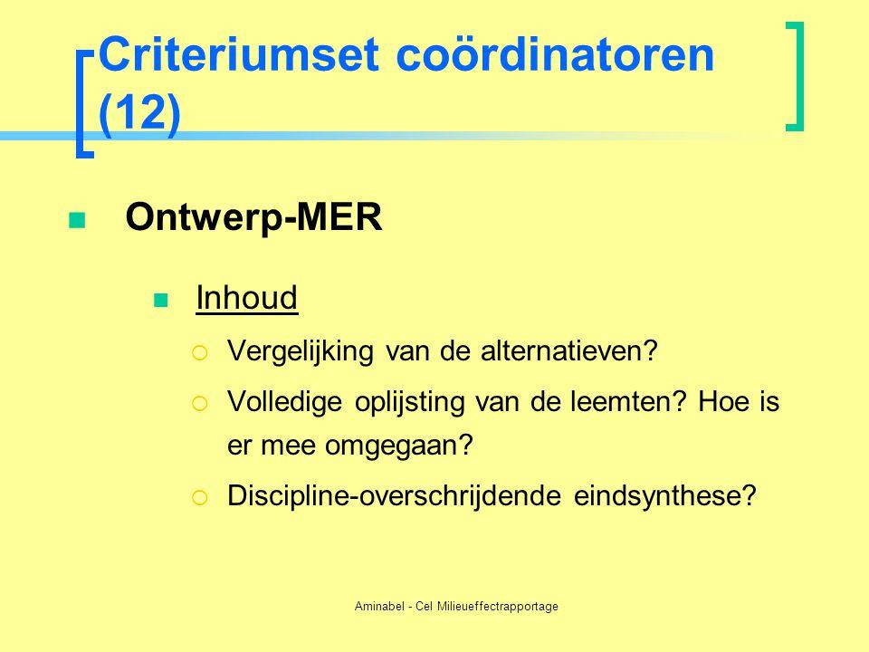 Aminabel - Cel Milieueffectrapportage Criteriumset coördinatoren (12)  Ontwerp-MER  Inhoud  Vergelijking van de alternatieven?  Volledige oplijsti