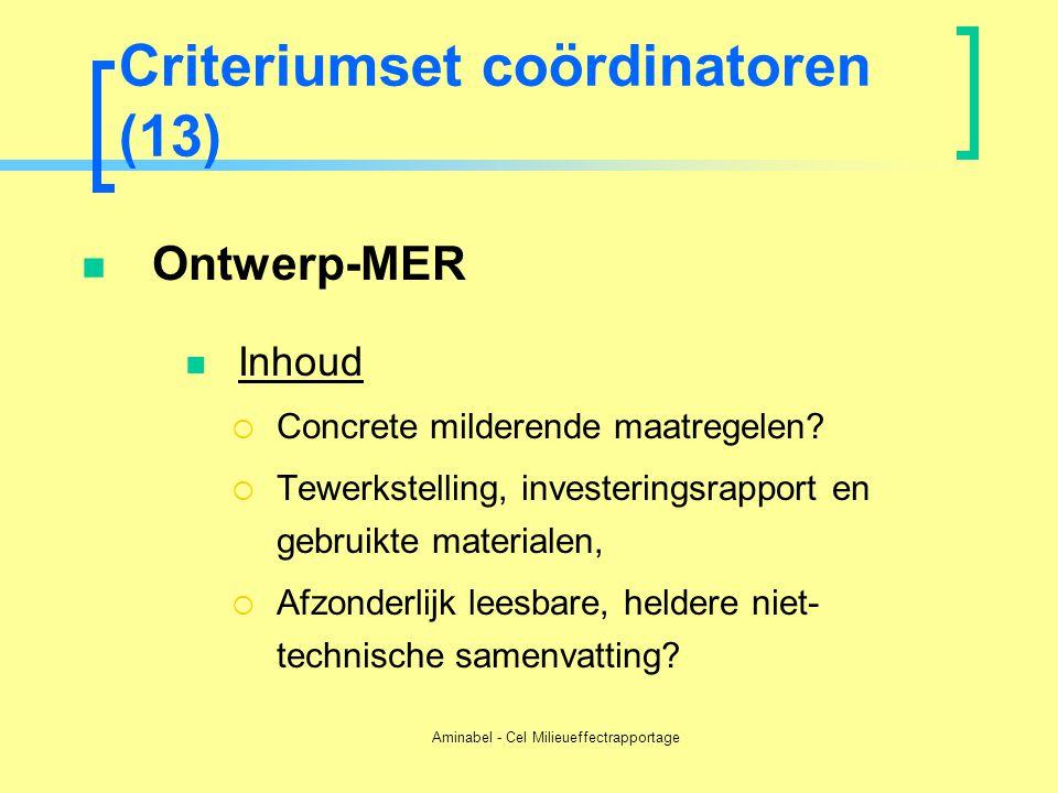 Aminabel - Cel Milieueffectrapportage Criteriumset coördinatoren (13)  Ontwerp-MER  Inhoud  Concrete milderende maatregelen?  Tewerkstelling, inve