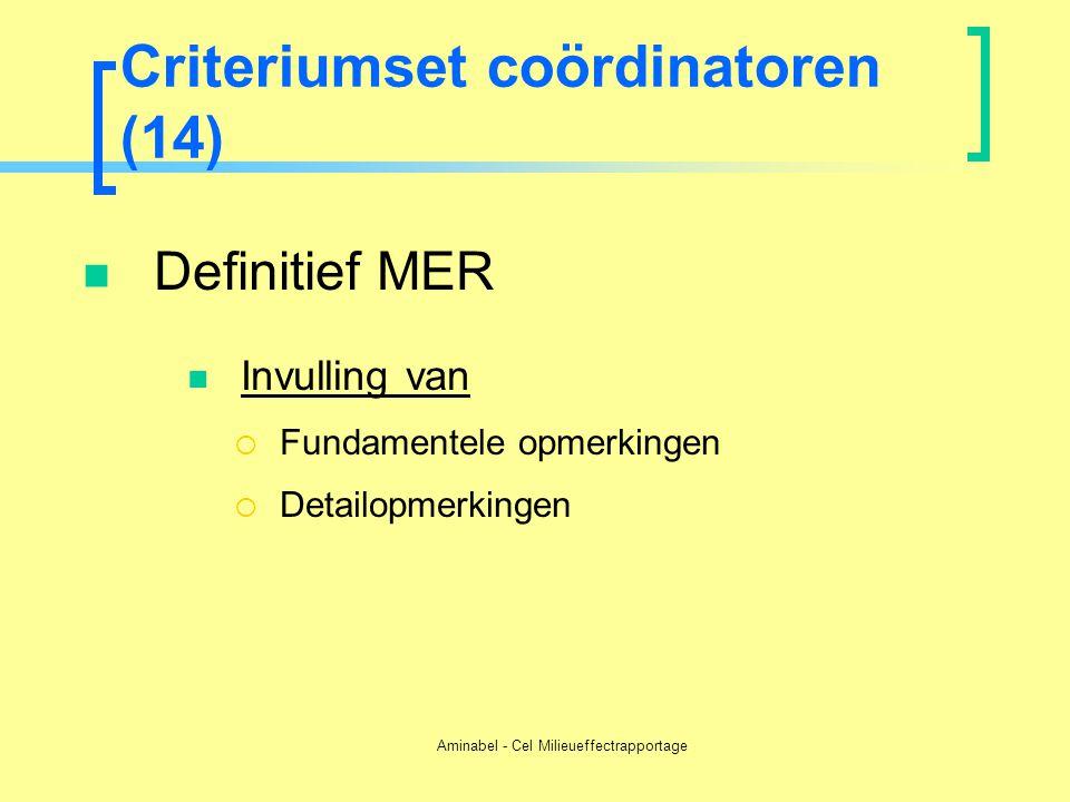 Aminabel - Cel Milieueffectrapportage Criteriumset coördinatoren (14)  Definitief MER  Invulling van  Fundamentele opmerkingen  Detailopmerkingen