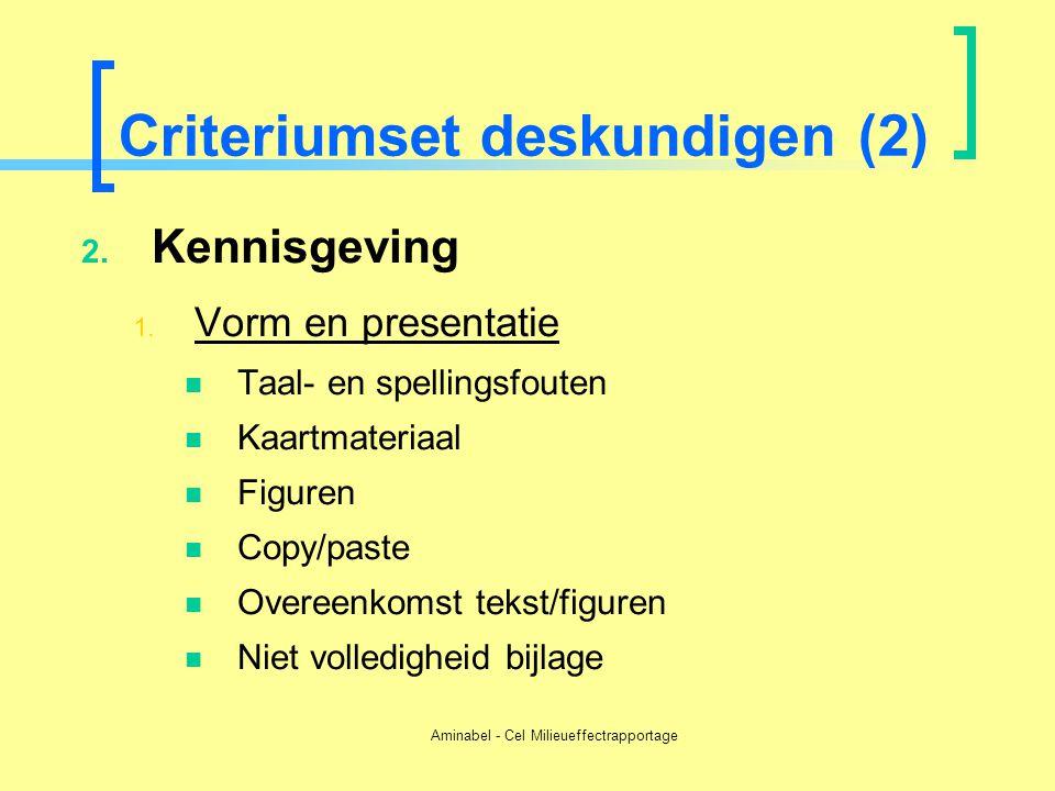 Aminabel - Cel Milieueffectrapportage Criteriumset deskundigen (2) 2. Kennisgeving 1. Vorm en presentatie  Taal- en spellingsfouten  Kaartmateriaal