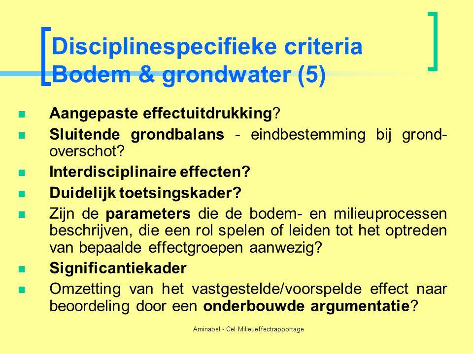 Aminabel - Cel Milieueffectrapportage Disciplinespecifieke criteria Bodem & grondwater (5)  Aangepaste effectuitdrukking?  Sluitende grondbalans - e