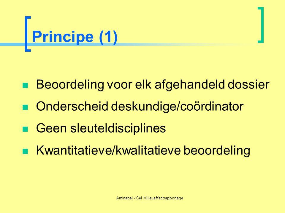 Aminabel - Cel Milieueffectrapportage Principe (1)  Beoordeling voor elk afgehandeld dossier  Onderscheid deskundige/coördinator  Geen sleuteldisci