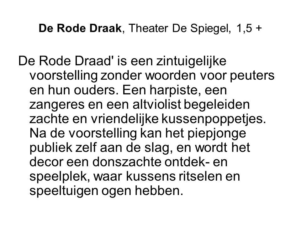 De Rode Draak, Theater De Spiegel, 1,5 + De Rode Draad is een zintuigelijke voorstelling zonder woorden voor peuters en hun ouders.