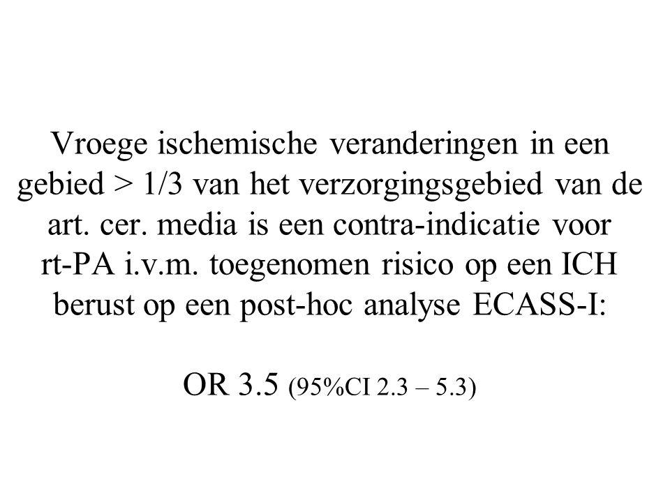 Vroege ischemische veranderingen in een gebied > 1/3 van het verzorgingsgebied van de art. cer. media is een contra-indicatie voor rt-PA i.v.m. toegen