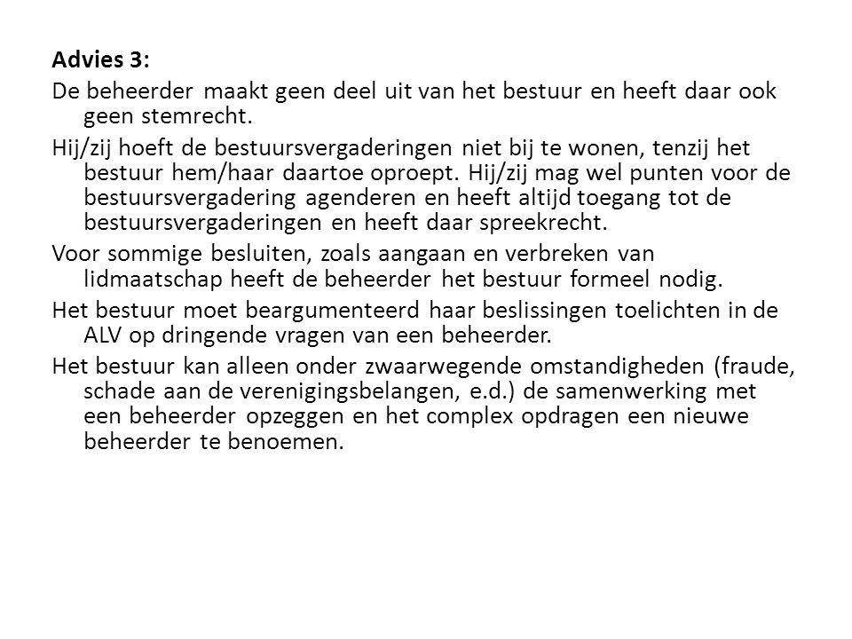 Advies 3: De beheerder maakt geen deel uit van het bestuur en heeft daar ook geen stemrecht.