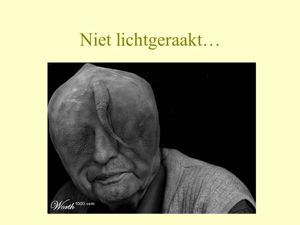 Niet lichtgeraakt…