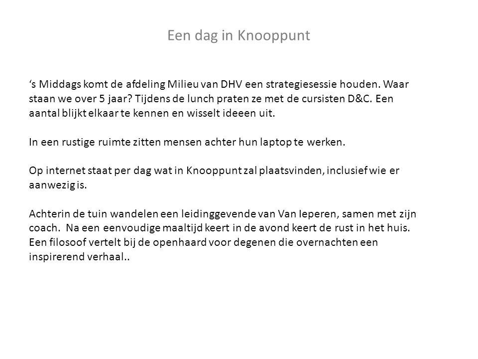 Een dag in Knooppunt 's Middags komt de afdeling Milieu van DHV een strategiesessie houden.