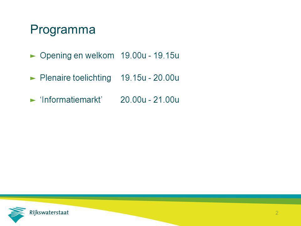 2 Programma Opening en welkom19.00u - 19.15u Plenaire toelichting19.15u - 20.00u 'Informatiemarkt'20.00u - 21.00u