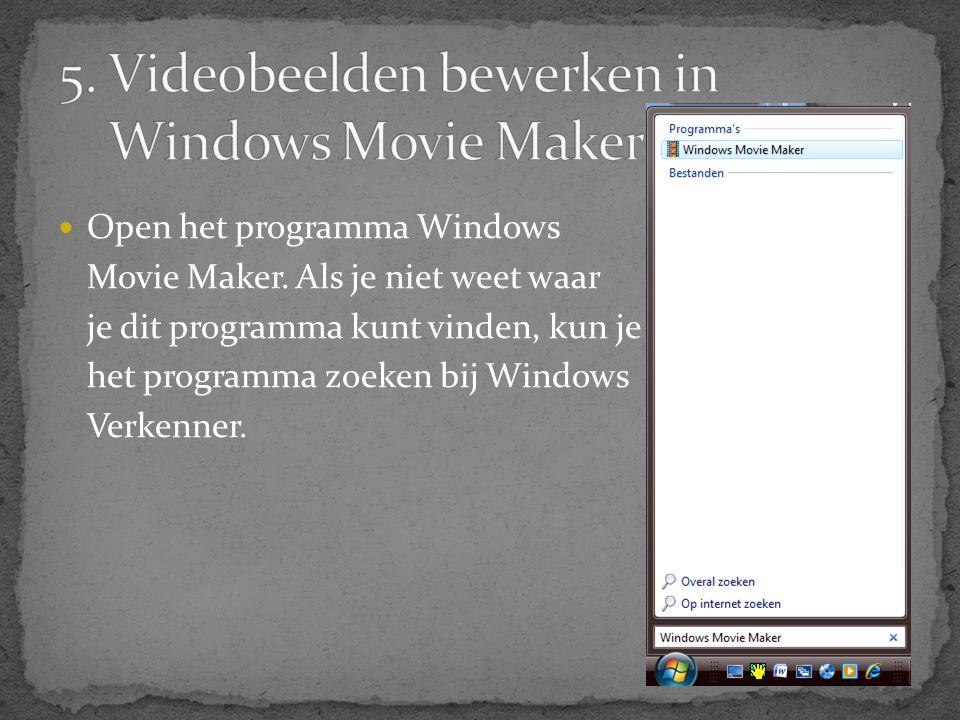  Open het programma Windows Movie Maker. Als je niet weet waar je dit programma kunt vinden, kun je het programma zoeken bij Windows Verkenner.
