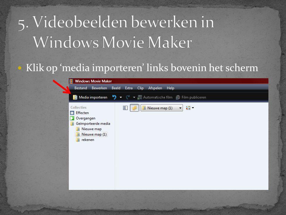  Klik op 'media importeren' links bovenin het scherm