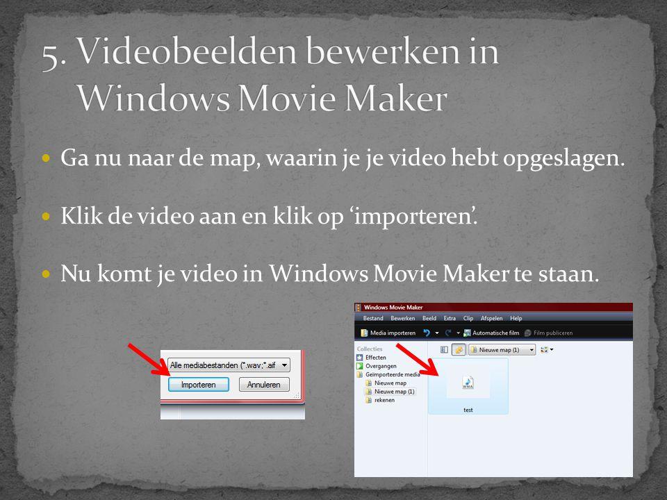  Ga nu naar de map, waarin je je video hebt opgeslagen.  Klik de video aan en klik op 'importeren'.  Nu komt je video in Windows Movie Maker te sta