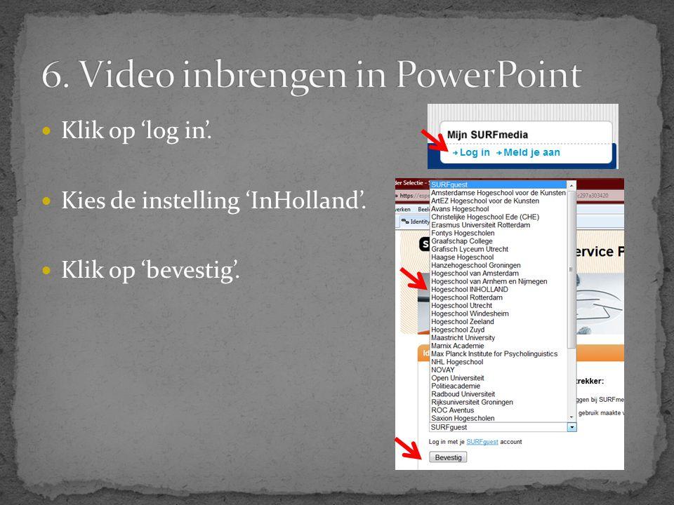  Klik op 'log in'.  Kies de instelling 'InHolland'.  Klik op 'bevestig'.