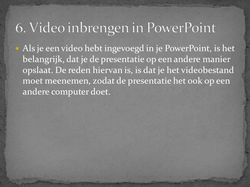  Als je een video hebt ingevoegd in je PowerPoint, is het belangrijk, dat je de presentatie op een andere manier opslaat. De reden hiervan is, is dat