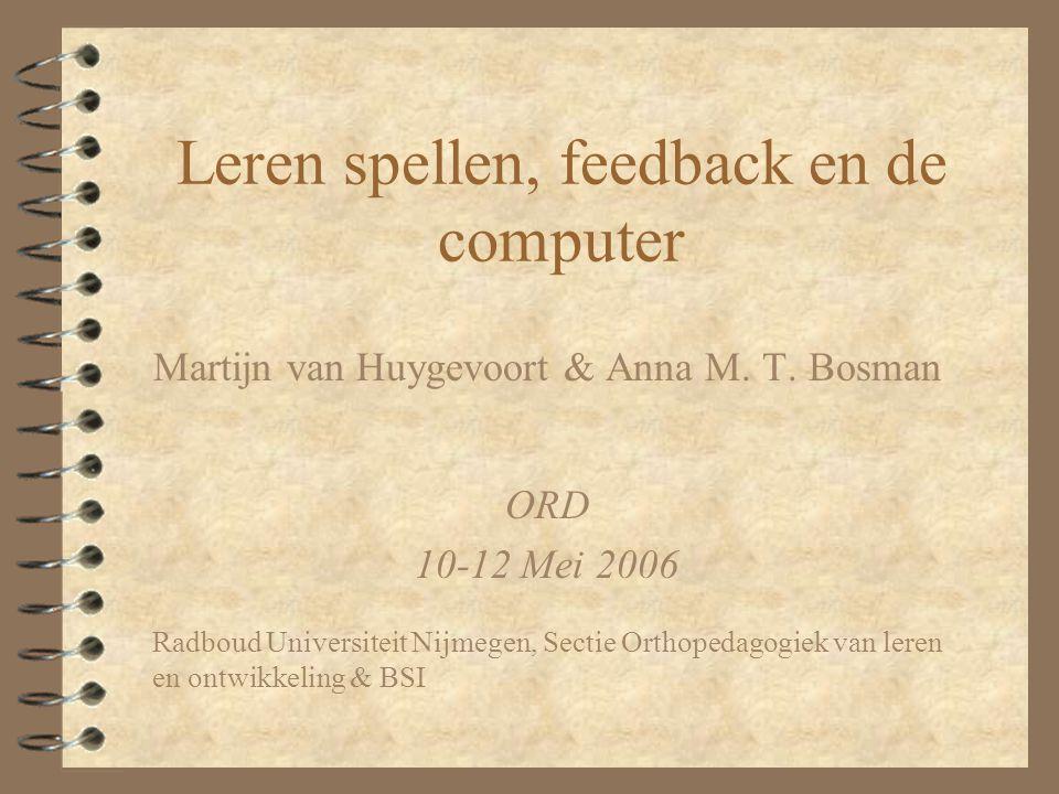 Leren spellen, feedback en de computer Martijn van Huygevoort & Anna M.