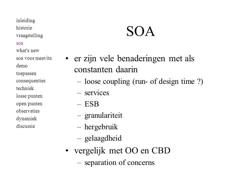 losse punten •SOA-governance •business case inleiding historie vraagstelling soa what s new soa voor meavita demo toepassen consequenties techniek losse punten open punten observaties dynamiek discussie