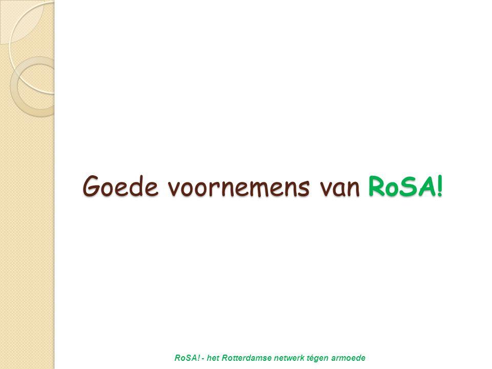 Goede voornemens van RoSA! RoSA! - het Rotterdamse netwerk tégen armoede