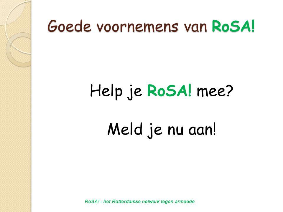 Goede voornemens van RoSA.Help je RoSA. mee. Meld je nu aan.