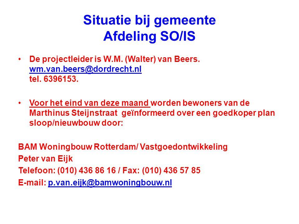 Situatie bij gemeente Afdeling SO/IS •De projectleider is W.M. (Walter) van Beers. wm.van.beers@dordrecht.nl tel. 6396153. wm.van.beers@dordrecht.nl •